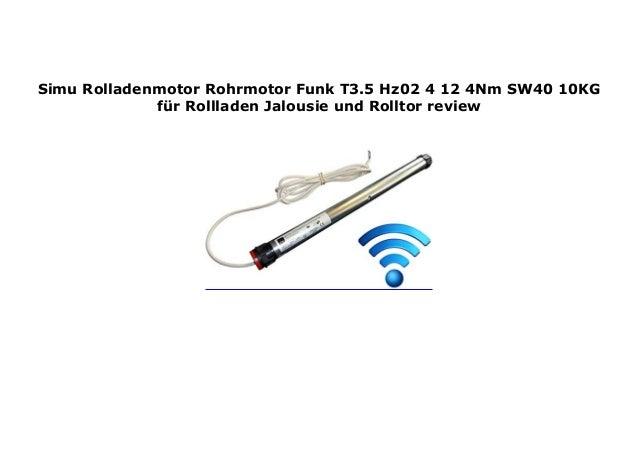 bekannte Marke heiß-verkauf freiheit Wählen Sie für späteste Simu Rolladenmotor Rohrmotor Funk T3.5 Hz02 4 12 4Nm SW40 ...