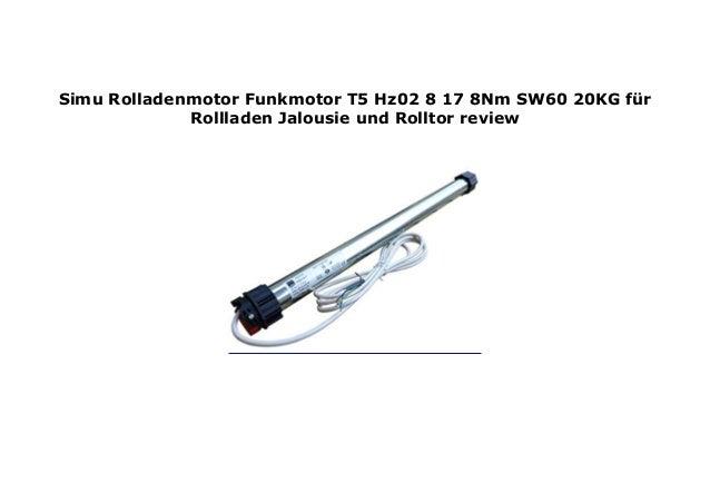 ungleich in der Leistung neue niedrigere Preise Großhandelsverkauf Simu Rolladenmotor Funkmotor T5 Hz02 8 17 8Nm SW60 20KG f r ...