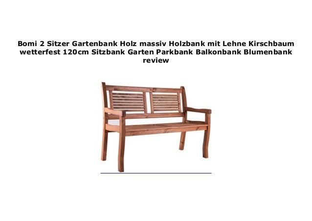 Bomi 2 Sitzer Gartenbank Holz Massiv Holzbank Mit Lehne Kirschbaum