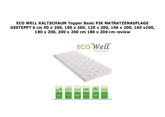 Eco Well Kaltschaum Topper Basic Pik Matratzenauflage Gesteppt 6 Cm 9