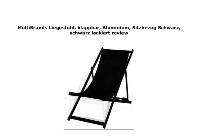 Multibrands Liegestuhl Klappbar Aluminium Sitzbezug Schwarz Schwa