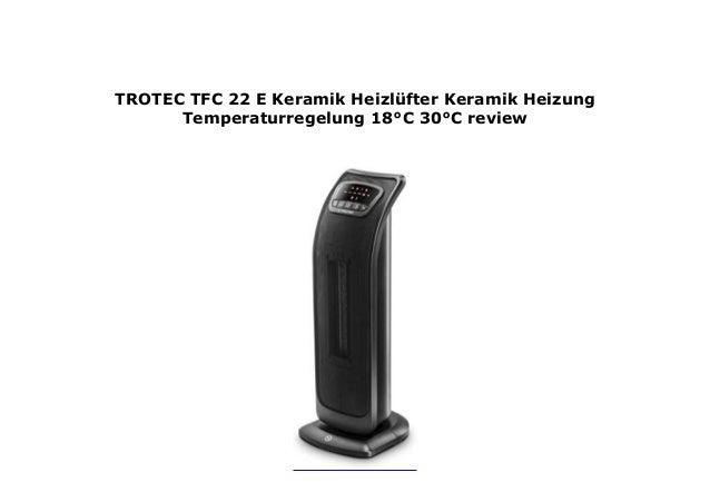 30/°C TROTEC TFC 22 E Keramik-Heizl/üfter Keramik-Heizung Temperaturregelung 18/°C