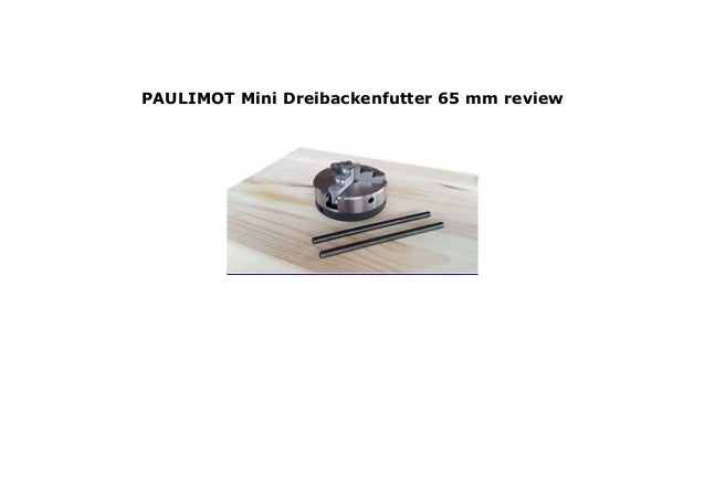 PAULIMOT Mini Dreibackenfutter 65 mm