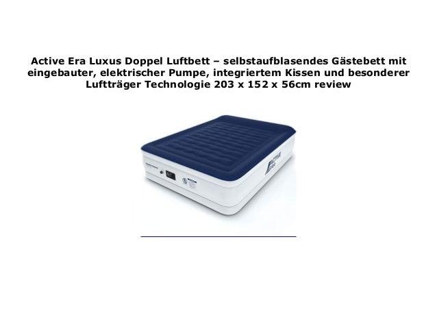 selbstaufblasendes G/ästebett mit eingebauter 203 x 152 x 56cm elektrischer Pumpe Active Era Luxus Doppel Luftbett integriertem Kissen und besonderer Lufttr/äger Technologie