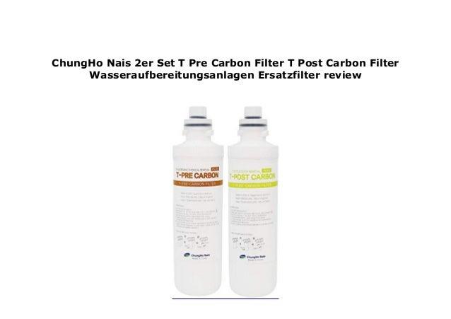 T-PRE-CARBON Filter T-POST-CARBON Filter für ChungHo Nais Ersatzfilter