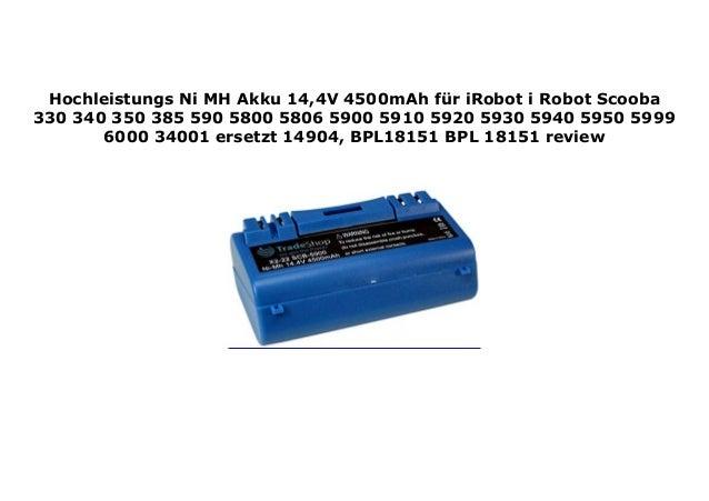 Akku 4500mAh für iRobot i-Robot Scooba 14904 BPL18151 330 340 350 385 590 5800