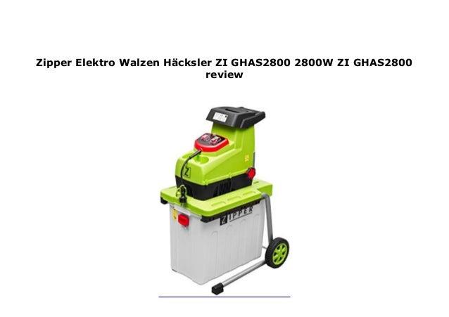 Zipper Elektro Walzen-H/äcksler ZI-GHAS2800 2800W ZI-GHAS2800