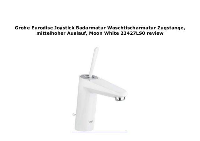 Badarmatur mittelhoher Auslauf Zugstange Grohe Eurodisc Joystick Waschtischarmatur 23427000