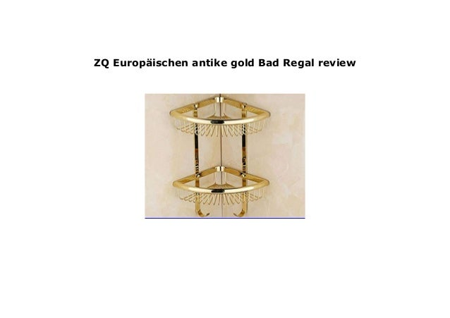 ZQ Europ/äischen antike gold Bad Regal