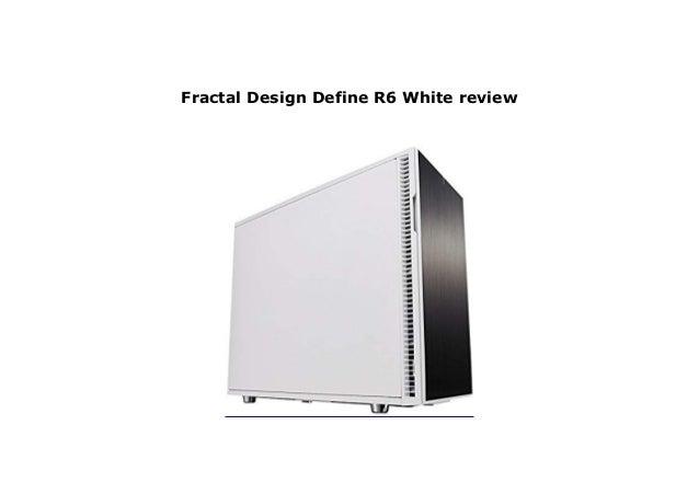 Fractal Design Define R6 White Review,Job Design Definition
