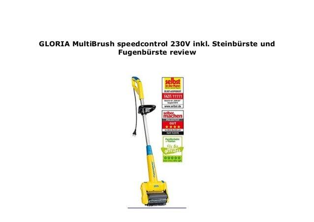 GLORIA MultiBrush speedcontrol 230V inkl Steinb/ürste und Fugenb/ürste