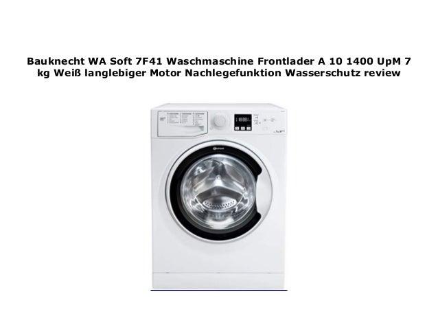 Bauknecht WA Soft 7F41 Waschmaschine Frontlader A 10 1400 Up…