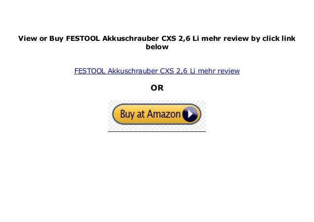 FESTOOL Akkuschrauber CXS 2,6/Li mehr