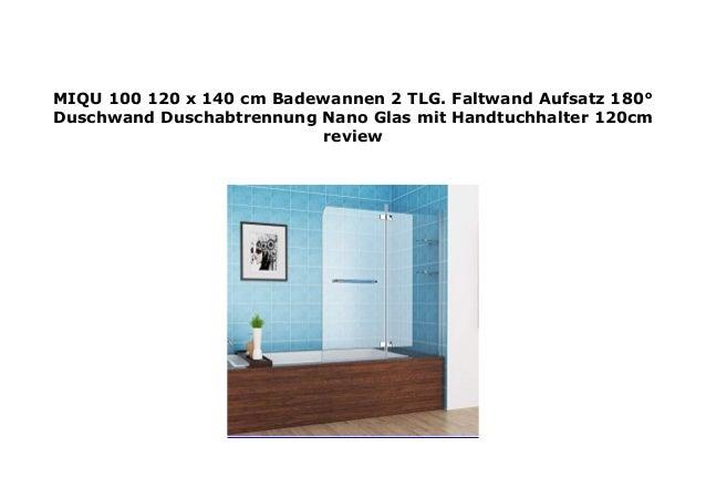 Badewannen Faltwand Aufsatz Duschwand Duschabtrennung 110 x 140 cm NANO Glas