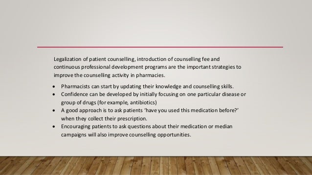 Legalization of patient counselling, introduction of counselling fee and continuous professional development programs are ...