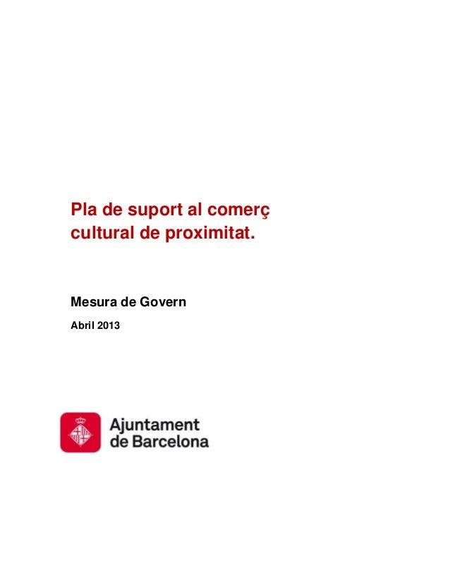 Pla de suport al comerçcultural de proximitat.Mesura de GovernAbril 2013
