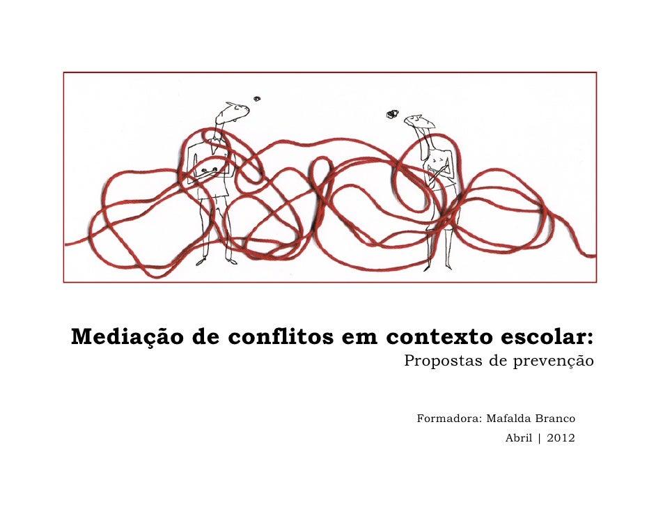 Mediação de conflitos em contexto escolar:                          Propostas de prevenção                           Forma...