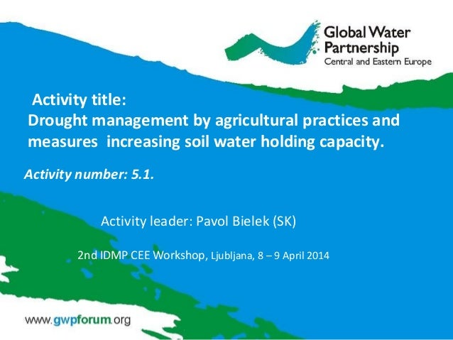 Activity title: Drought management by agricultural practices and measures increasing soil water holding capacity. Activity...