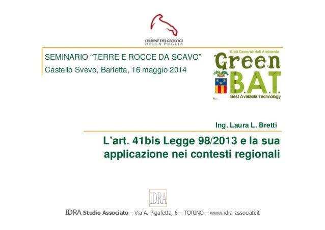 """L'art. 41bis Legge 98/2013 e la sua applicazione nei contesti regionali SEMINARIO """"TERRE E ROCCE DA SCAVO"""" Castello Svevo,..."""