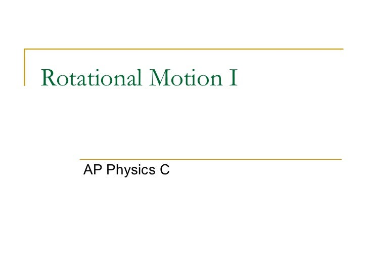 Rotational Motion I AP Physics C