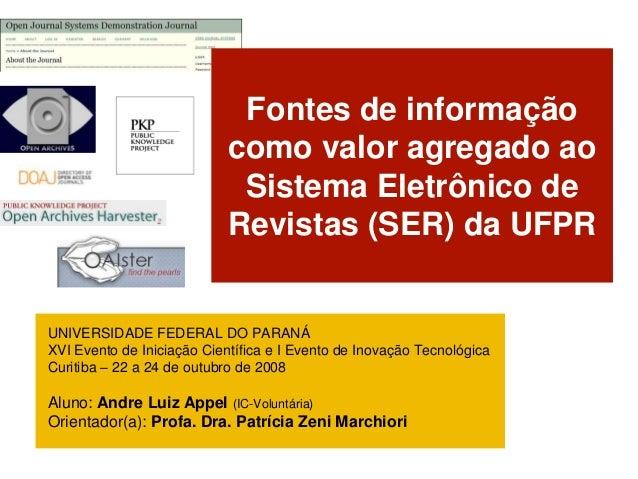 Fontes de informação                            como valor agregado ao                             Sistema Eletrônico de  ...