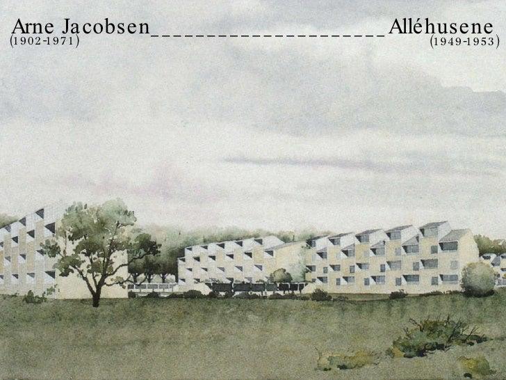 (1902-1971) (1949-1953) Arne Jacobsen_____________________Alléhusene