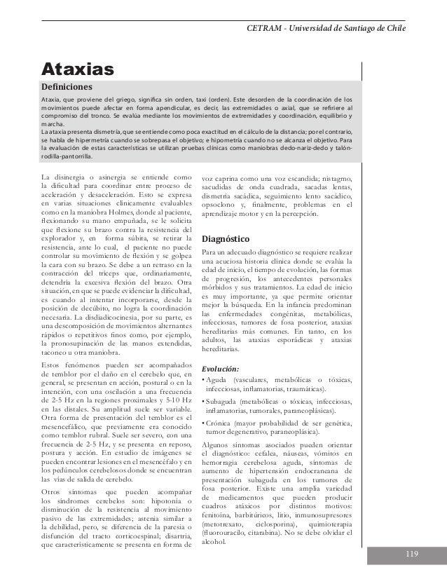 CETRAM - Universidad de Santiago de Chile 119 Ataxias Definiciones Ataxia, que proviene del griego, significa sin orden, t...