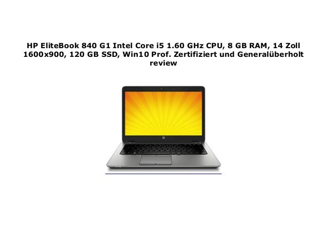 HP EliteBook 840 G1 Intel Core i5 1 60 GHz CPU, 8 GB RAM, 14