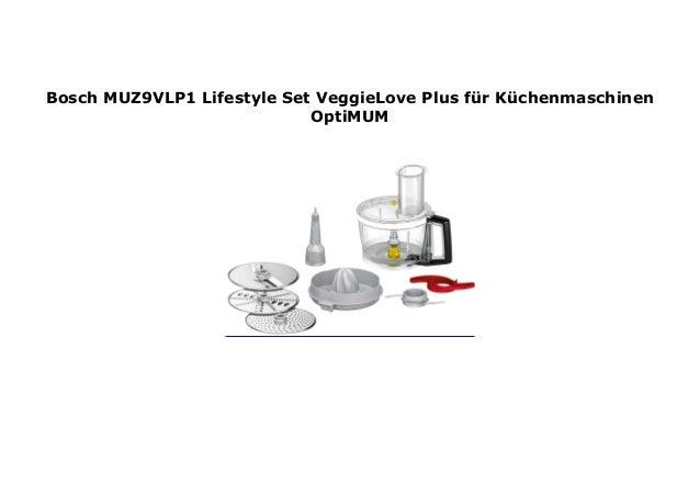 Bosch MUZ9VLP1 Lifestyle Set VeggieLove Plus f/ür K/üchenmaschinen OptiMUM