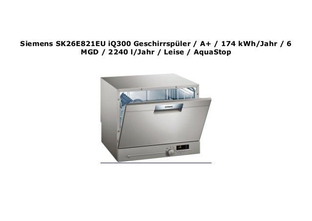 AquaStop 2240 l//Jahr A+ 174 kWh//Jahr Siemens SK26E821EU iQ300 Geschirrsp/üler 6 MGD Leise