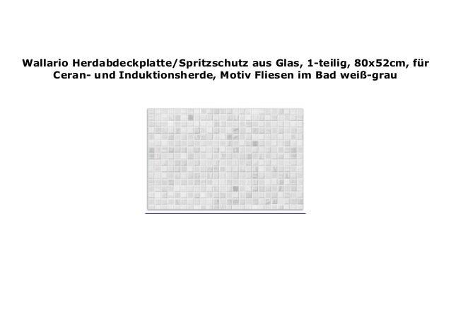 f/ür Ceran- und Induktionsherde 90x52cm Wallario Herdabdeckplatte//Spritzschutz aus Glas Wei/ß 3-teilig