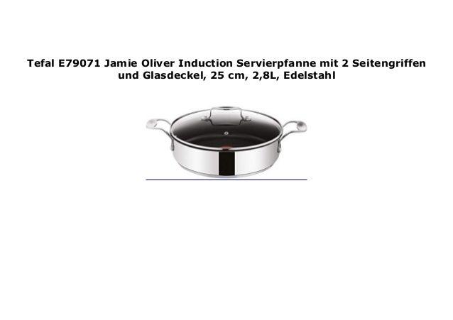Tefal E79071 Jamie Oliver Induction Servierpfanne mit 2 Seitengriffen und...