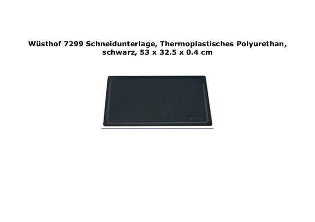 W/üsthof 7299 Schneidunterlage 53 x 32.5 x 0.4 cm schwarz Thermoplastisches Polyurethan