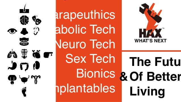 """""""Wearapeuthics, NeuroTech, MetabolicTech, Implantables and the Future of Better Living"""" - Benjamin Joffe (General Partner/Entrepreneur, HAX) Slide 2"""