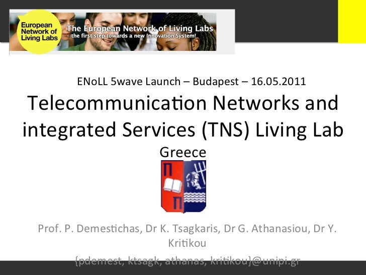 ENoLL 5wave Launch – Budapest – 16.05.2011  Telecommunica+on Networks and integrated Services (TNS...