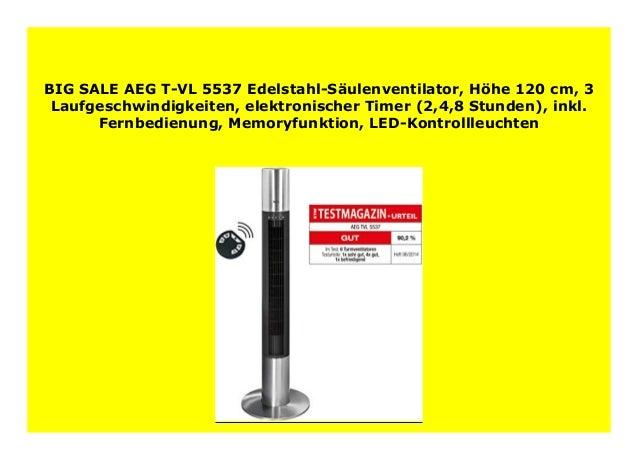 H/öhe 120 cm LED-Kontrollleuchten elektronischer Timer Memoryfunktion AEG T-VL 5537 Edelstahl-S/äulenventilator Fernbedienung 3 Laufgeschwindigkeiten inkl 2,4,8 Stunden