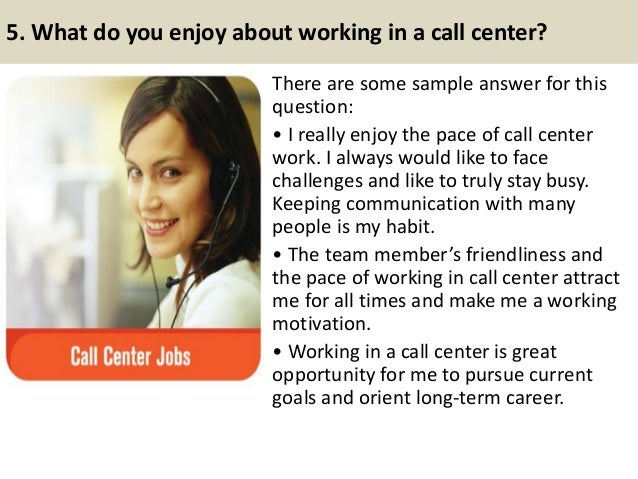 call center interview guide This is a huge expense for call centers, and one that can be easily  these  interview questions work for any level of the hiring hierarchy.