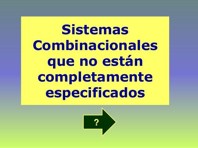 Sistemas Combinacionales que no están completamente especificados ?