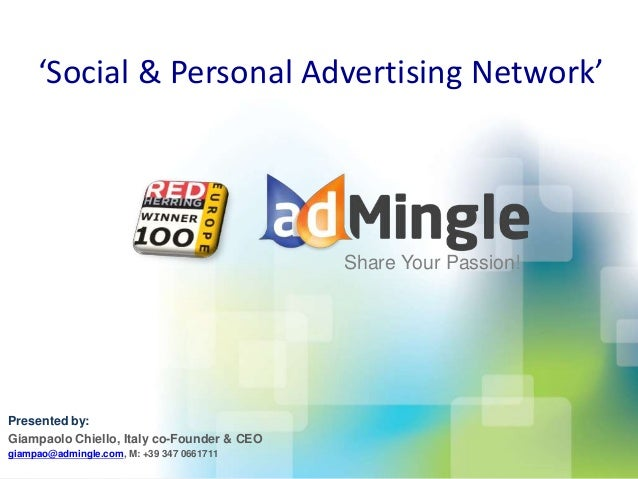 Share Your Passion! 'Social & Personal Advertising Network' Presented by: Giampaolo Chiello, Italy co-Founder & CEO giampa...