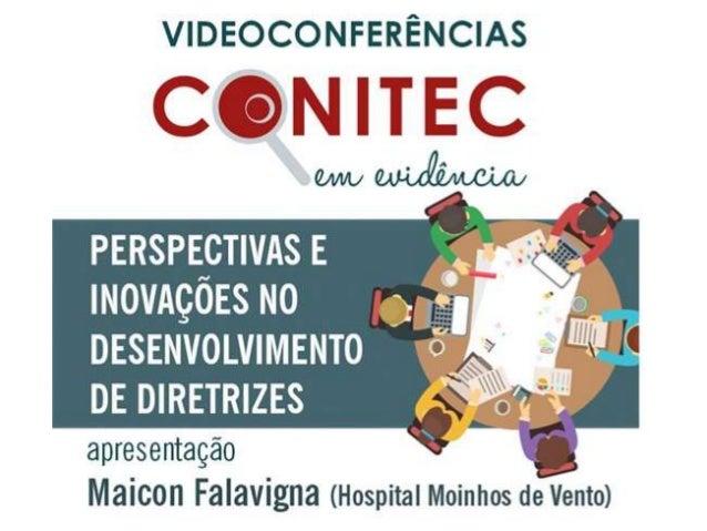 PERSPECTIVAS E INOVAÇÕES NO DESENVOLVIMENTO DE DIRETRIZES Maicon Falavigna maicon.falavigna@hmv.org.br 06 de novembro de 2...