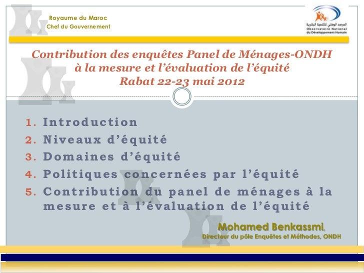 Royaume du Maroc    Chef du Gouvernement Contribution des enquêtes Panel de Ménages-ONDH        à la mesure et l'évaluatio...