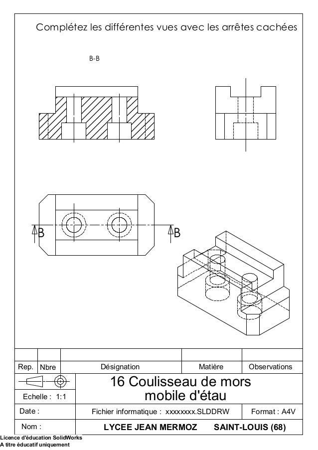 B B B-B Complétez les différentes vues avec les arrêtes cachées LYCEE JEAN MERMOZ SAINT-LOUIS (68) Fichier informatique : ...