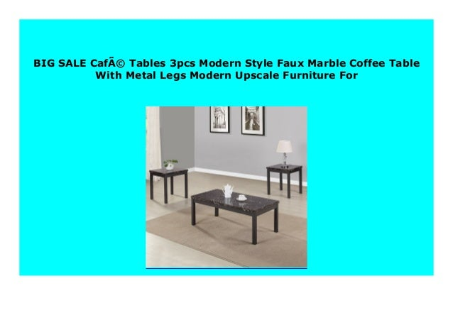 Hot Sale Cafe Tables 3pcs Modern Style Faux Marble Coffee Table With