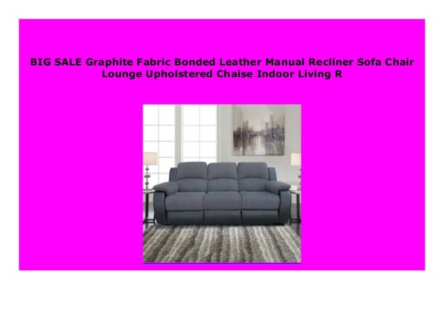 NEW Graphite Fabric Bonded Leather Manual Recliner Sofa ... on Dollar General Chaise Lounge id=84546