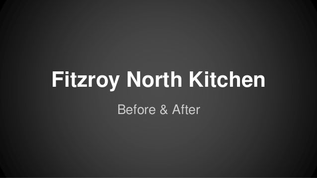 Fitzroy North Kitchen Before & After