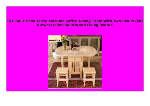 New Semi Circle Foldable Coffee Dining Table With Two Chairs No Dra