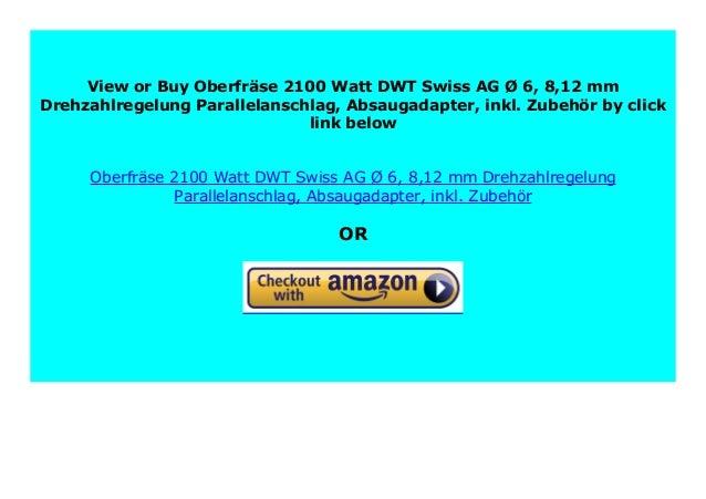 8,12 mm Drehzahlregelung Parallelanschlag Absaugadapter Oberfr/äse 2100 Watt DWT Swiss AG /Ø 6