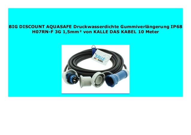 AQUASAFE Druckwasserdichte Gummiverlängerung IP68 H07RN-F 3G 2,5mm² von KALLE