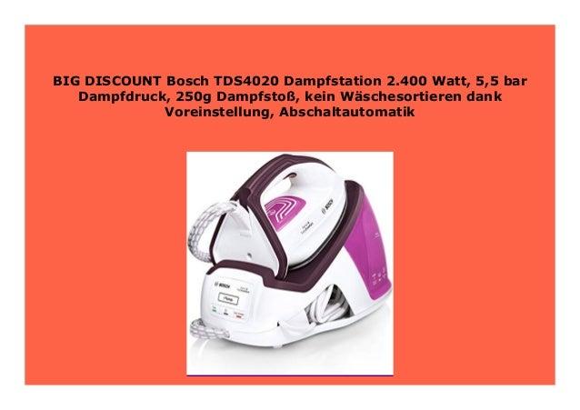 Bosch TDS4020 Dampfstation 2.400 Watt, 5,5 bar Dampfdruck, 250g Dampfsto/ß, kein W/äschesortieren dank Voreinstellung, Abschaltautomatik