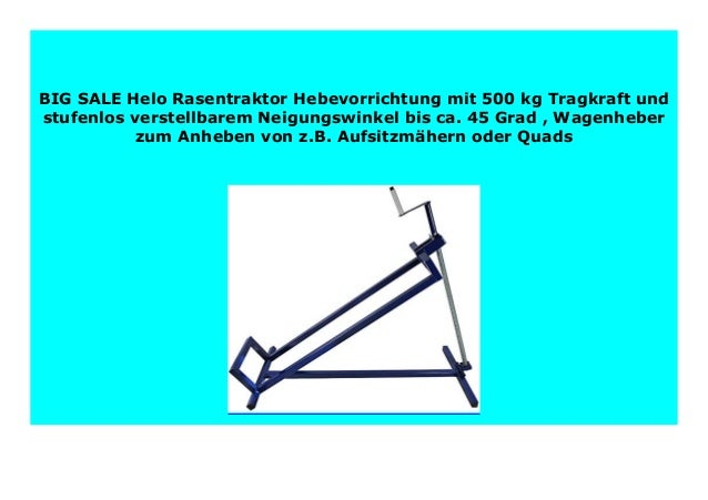 Aufsitzm/ähern oder Quads bis ca. 45 Grad Wagenheber zum Anheben von z.B Helo Rasentraktor Hebevorrichtung mit 500 kg Tragkraft und stufenlos verstellbarem Neigungswinkel